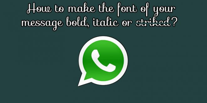 How to make the font of your message bold, italic or ...